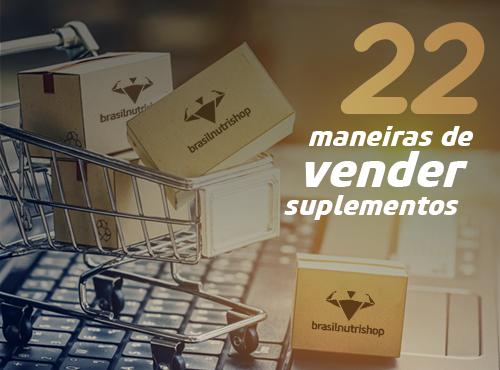 22 formas de vender suplementos