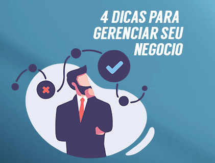 4 Dicas para gerenciar seu negócio