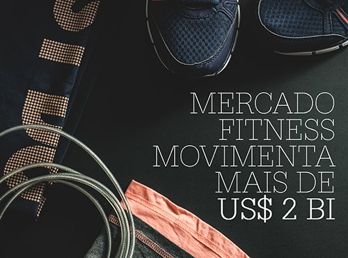 Mercado Fitness cresce junto do Franchising e do e-commerce no Brasil.