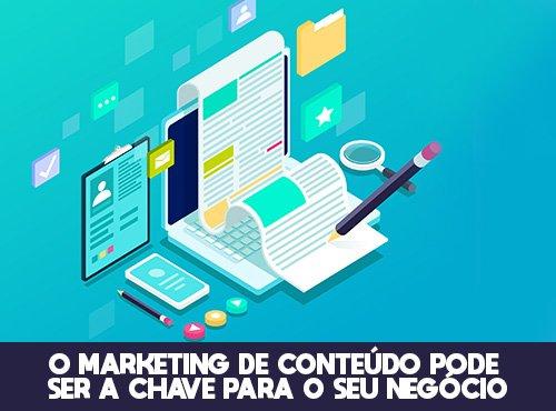 O marketing de conteúdo pode ser a chave para o seu negócio
