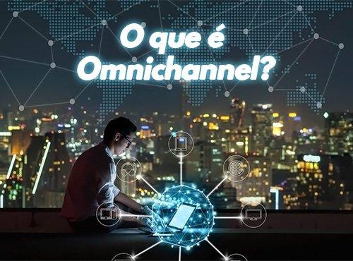 Omnichannel: a nova tendência no mercado